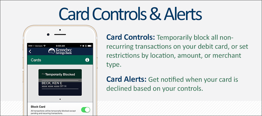 Card Controls & Alerts let you manage your debit card by blocking non-recurring transactions, limiting by location, amount, or merchant type, and notifying you when controls come into play.