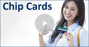 Watch the Online Tour for Chip Cards
