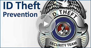 Watch the Online Tour for ID Theft Prevention