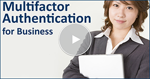 Watch the Online Tour for Multifactor Authentication for Business