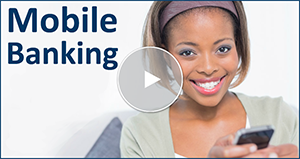 Watch the Online Tour for Mobile Banking