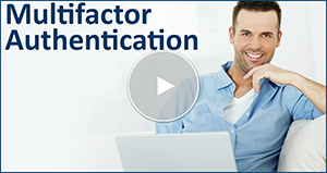 Watch the Online Tour for Multifactor Authentication
