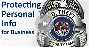 Watch the Online Tour for Protecting Personal Information for businesses